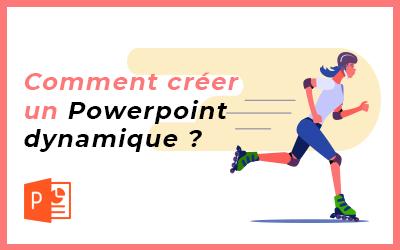 Comment faire un PowerPoint dynamique et animé ?