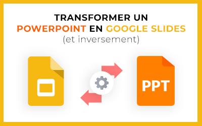 Comment convertir un Google Slides en PowerPoint et inversement ?